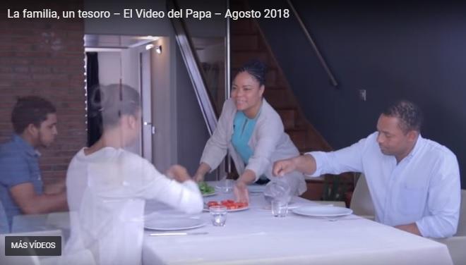 La familia, un tesoro – El video del Papa – Agosto 2018